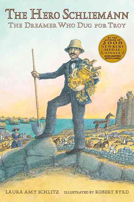The Hero Schliemann By Schlitz, Laura Amy/ Byrd, Robert (ILT)
