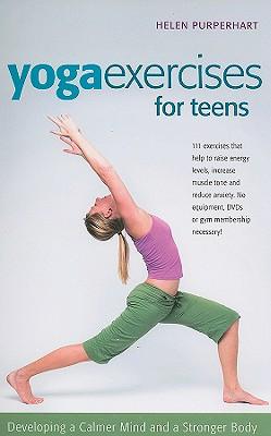 Yoga Excerises for Teens By Purperhart, Helen/ Evans, Amina Marix (TRN)/ van Amelsfort, Barbara (ILT)