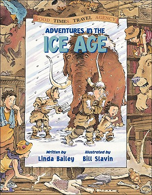 Adventures in the Ice Age By Bailey, Linda/ Slavin, Bill (ILT)